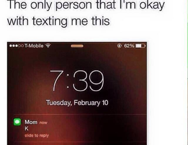 I Bet Everyone Had The Same Conversations With Their Moms