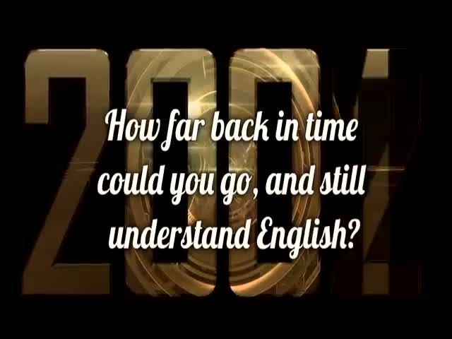 How Far Could You Go Back In Time Before You Would Be Unable To Understand English