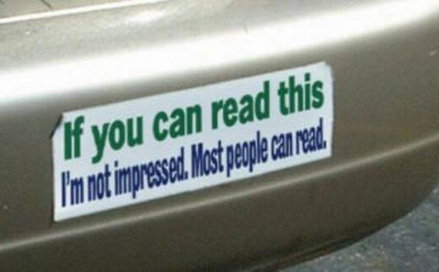 You Can See All Kind Of Funny Bumper Stickers That Will Make You Giggle While Driving