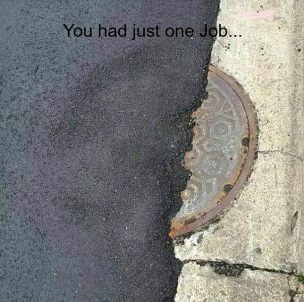 You Had One Job But Failed Miserably
