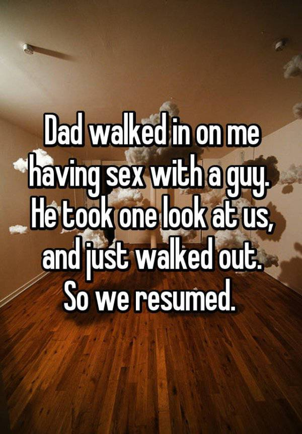People Tell Funny And Embarrassing Stories When Their Parents Walked In On Them Having Sex