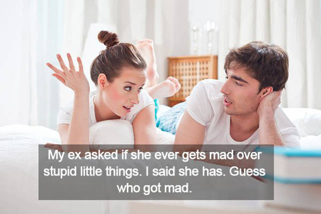 Men Share What Kind Of Stupid Little Things Got Their Girlfriends Mad