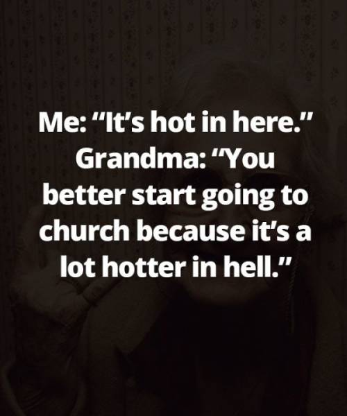 Nobody Can Destroy With Sheer Words As Hard As Grandmas Can